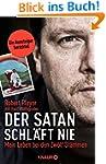 Der Satan schl�ft nie: Mein Leben bei...