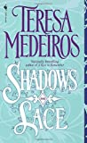 Shadows and Lace (0553576232) by Medeiros, Teresa