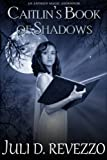 Caitlin's Book of Shadows (Antique Magic, Book 2)