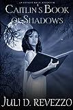 Caitlin's Book of Shadows (Antique Magic, Book 1.5)
