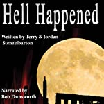 Hell Happened | Terry Stenzelbarton,Jordan Stenzelbarton