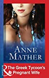 The Greek Tycoon's Pregnant Wife (Mills & Boon Modern) (The Anne Mather Collection)
