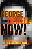 img - for George Orwell Now! (Mass Communication and Journalism) book / textbook / text book