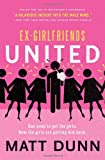 img - for Ex-Girlfriends United: Dan used to get the girls. Now the girls are getting him back. book / textbook / text book