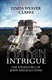 img - for Mayan Intrigue: The Adventures of John and Julia Evans book / textbook / text book