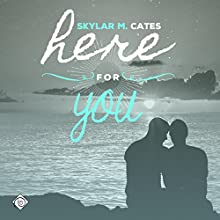 Here for You (       UNABRIDGED) by Skylar M. Cates Narrated by Paul Morey