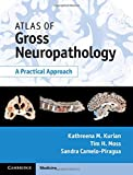 img - for Atlas of Gross Neuropathology Book and Online Bundle: A Practical Approach book / textbook / text book