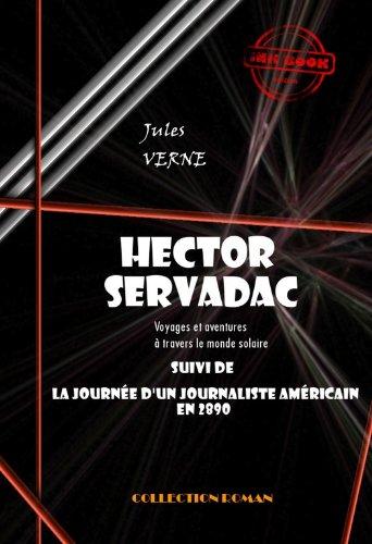 Couverture du livre Hector Servadac, voyages et aventures à travers le monde solaire: (suivi de la Journée d'un Américain en 2890)