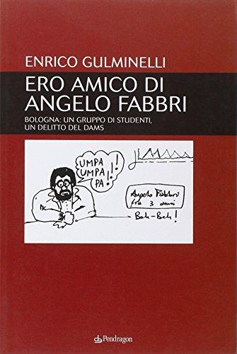 ero-amico-di-angelo-fabbri-bologna-un-gruppo-di-studenti-un-delitto-del-dams