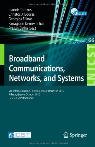 Broadband Communications, Networks and Systems: 7th International ICST Conference, BROADNETS 2010, Athens, Greece, October 25-27, 2010, Revised Selected Papers