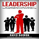 Leadership: The Comprehensive Guide to Become a Successful Leader in Every Area of Your Life Audiobook by David Barron Narrated by Doug Greene