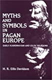img - for Myths and Symbols in Pagan Europe: Early Scandinavian and Celtic Religions by Davidson, H. R. Ellis, Davidson, Hilda Roderick Ellis (1989) Paperback book / textbook / text book