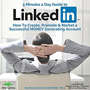 5 Minutes a Day Guide to LinkedIn Audiobook