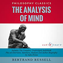 The Analysis of Mind: The Complete Work Plus an Overview, Summary, Analysis and Author Biography (       UNABRIDGED) by Bertrand Russell, Sofia Pisou Narrated by Douglas James