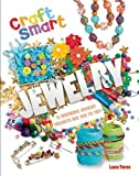 Jewelry: Twelve Inspiring Jewelry Projects for You to Try (Craft Smart)
