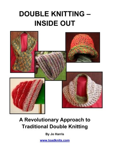 Double Knitting - Inside Out: A Revolutionary Approach to Traditional Double Knitting PDF