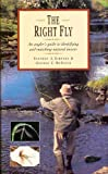 img - for The Right Fly: An Angler's Guide to Identifying and Matching Natural Insects by George C. McGavin (1996-04-30) book / textbook / text book