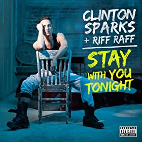 Stay With You Tonight [Explicit]