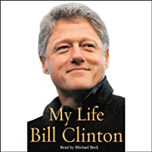 My Life, Volume I (       UNABRIDGED) by Bill Clinton Narrated by Michael Beck