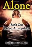 Alone: Book One: Facing Armageddon (Volume 1)