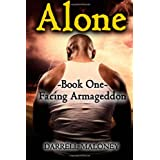 Alone: Book One: Facing Armageddon (Volume 1) ~ Darrell Maloney