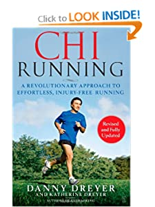ChiRunning: A Revolutionary Approach to Effortless, Injury-Free Running [Kindle Edition] — by Danny Dreyer &  Katherine Dreyer