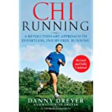 ChiRunning: A Revolutionary Approach to Effortless, Injury-Free Runningby Danny Dreyer