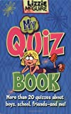 img - for Lizzie McGuire: My Quiz Book: More Than 20 Quizzes About Boys, School, Friends and Me! (Lizzie McGuire (Unnumbered)) book / textbook / text book