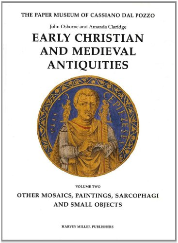 Early Christian and Medieval Antiquities: (Vol. 2) Other Mosaics, Paintings, Sarcophagi and Small Objects (The Paper Mus