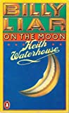 Billy Liar On The Moon (0140042830) by KEITH WATERHOUSE