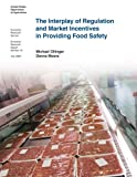 img - for The Interplay of Regulation and Marketing Incentives in Providing Food Safety: Economic Research Report Number 75 (Economic Research Reports) book / textbook / text book