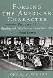 img - for Forging the American Character: Readings in United States History Since 1865, Volume 2 (4th Edition) book / textbook / text book