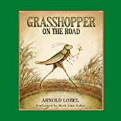 Grasshopper on the Road | [Arnold Lobel]