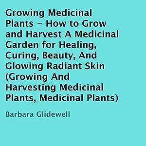 Growing Medicinal Plants Audiobook