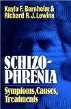 img - for Schizophrenia: Symptoms, Causes, Treatments by Kayla F. Bernheim (1979-01-17) book / textbook / text book