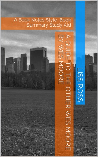 Liss Ross - A Guide to The Other Wes Moore by Wes Moore (English Edition)