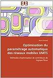 echange, troc Hervé Dubreil - Optimisation du paramétrage automatique des réseaux mobiles UMTS: Méthodes d'optimisation de contrôleurs de logique floue