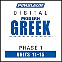 Greek (Modern) Phase 1, Unit 11-15: Learn to Speak and Understand Modern Greek with Pimsleur Language Programs Audiobook by  Pimsleur