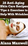 28 Anti-Aging Skin Care Recipes Tips & Exercises to Help Wrinkles