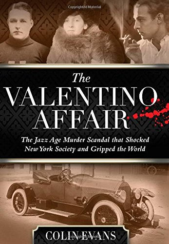 Valentino Affair: The Jazz Age Murder Scandal That Shocked New York Society And Gripped The World