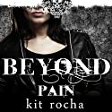 Beyond Pain: Beyond Series, Book 3 Audiobook by Kit Rocha Narrated by Lucy Malone