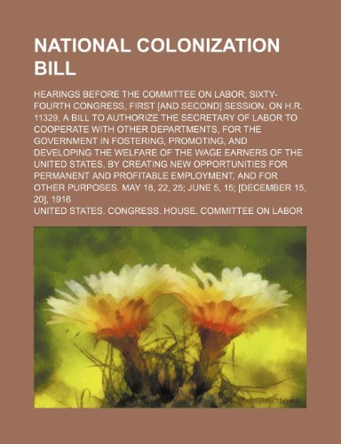 national-colonization-bill-volume-2-hearings-before-the-committee-on-labor-sixty-fourth-congress-fir