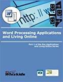 img - for Word Processing Applications and Living Online Part 1 book / textbook / text book