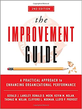 The Improvement Guide: A Practical Approach to Enhancing Organizational Performance