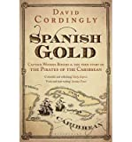 Spanish Gold: Captain Woodes Rogers and the Pirates of the Caribbean (1408822164) by Cordingly, David