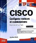 CISCO - Configurez routeurs et commut...