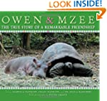 Owen and Mzee: The True Story of a Re...