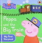 Peppa Pig: Peppa and the Big Train: M...