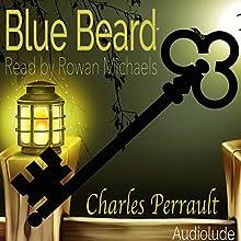 Blue Beard Audiobook by Charles Perrault Narrated by Rowan Michaels