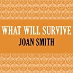 What Will Survive | Joan Smith